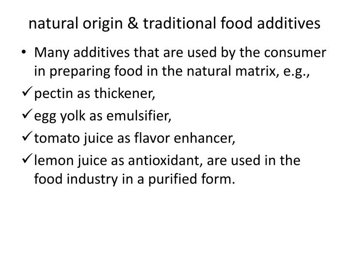 natural origin & traditional food additives
