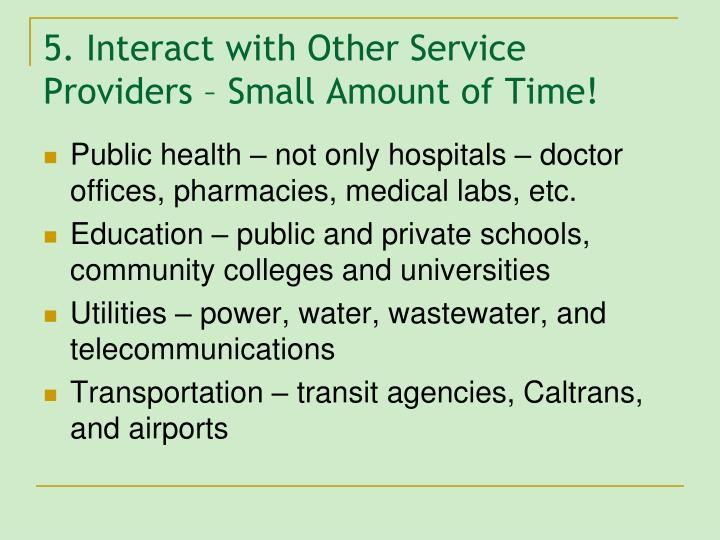 5. Interact with Other Service Providers – Small Amount of Time!