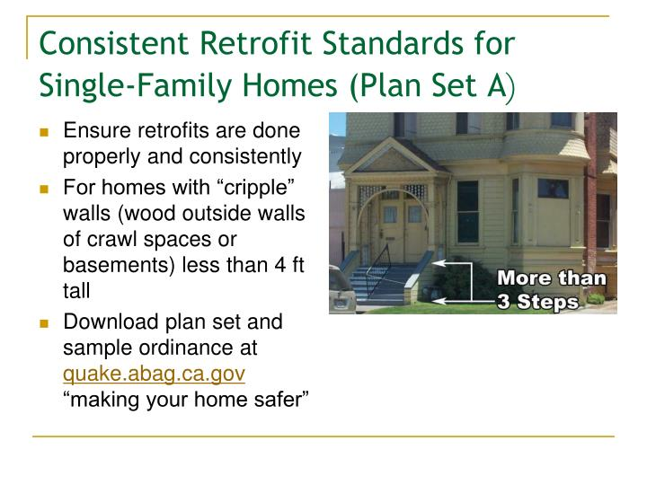 Ensure retrofits are done properly and consistently