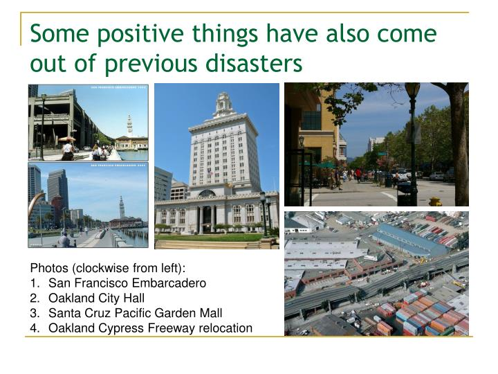 Some positive things have also come out of previous disasters