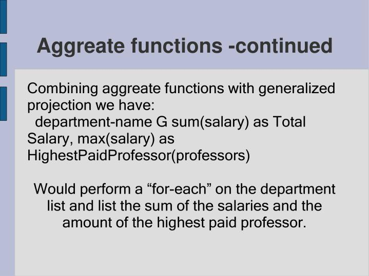 Combining aggreate functions with generalized projection we have: