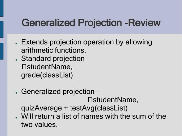 Generalized projection review