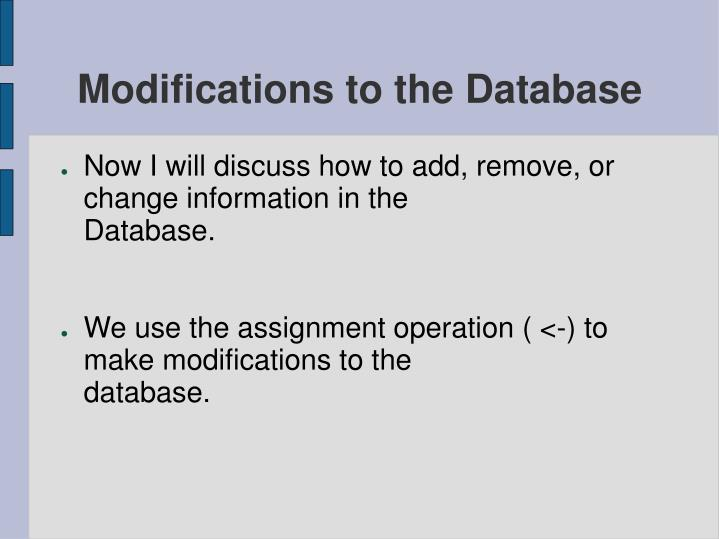 Modifications to the Database