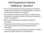 golf equipment industry additional question