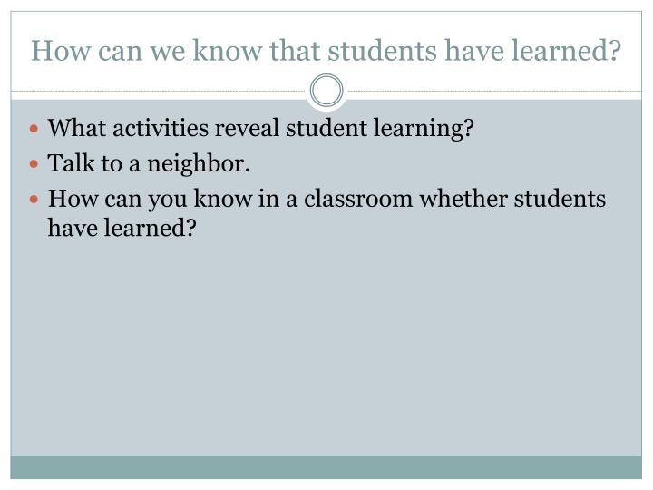 How can we know that students have learned?