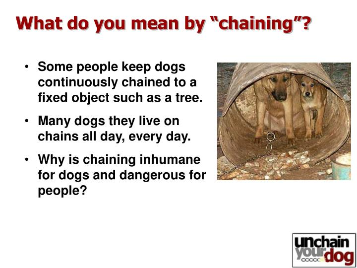 "What do you mean by ""chaining""?"