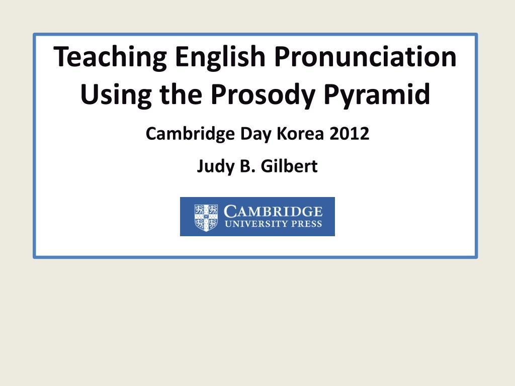 Ppt Teaching English Pronunciation Using The Prosody Pyramid