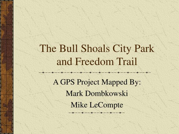 the bull shoals city park and freedom trail n.