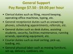 general support pay range 7 50 9 00 per hour