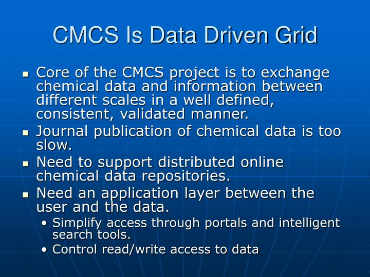 CMCS Is Data Driven Grid