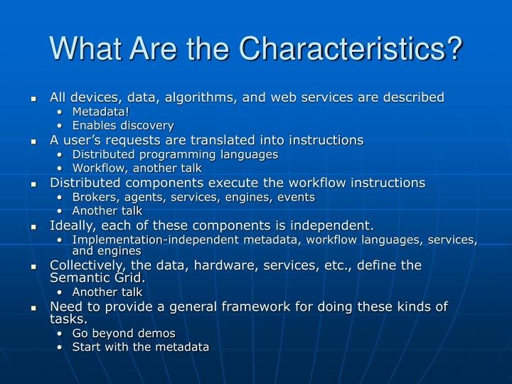What Are the Characteristics?