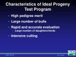 characteristics of ideal progeny test program