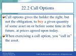 22 2 call options