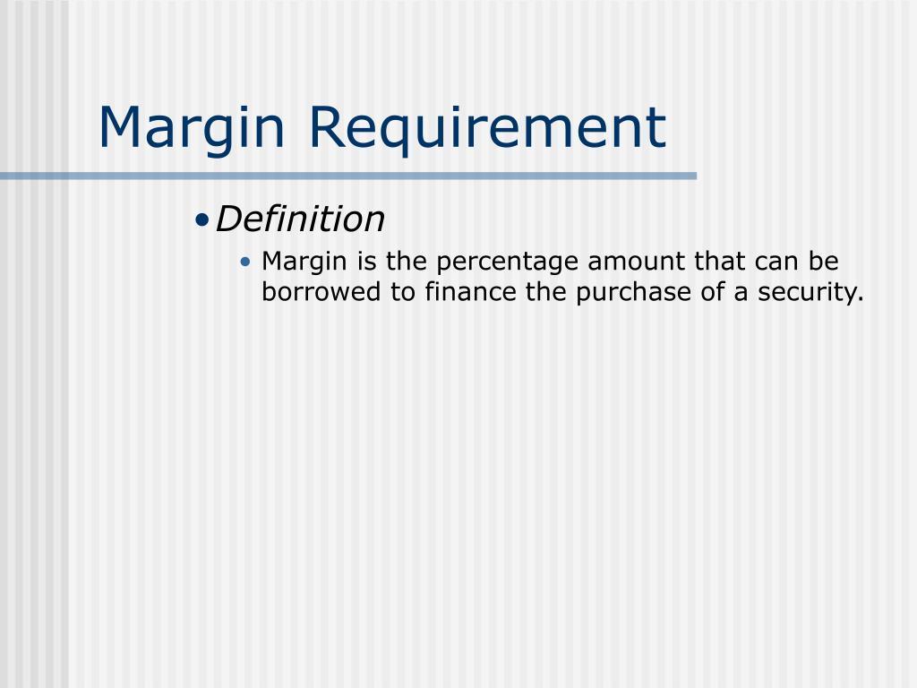 Margin Requirement