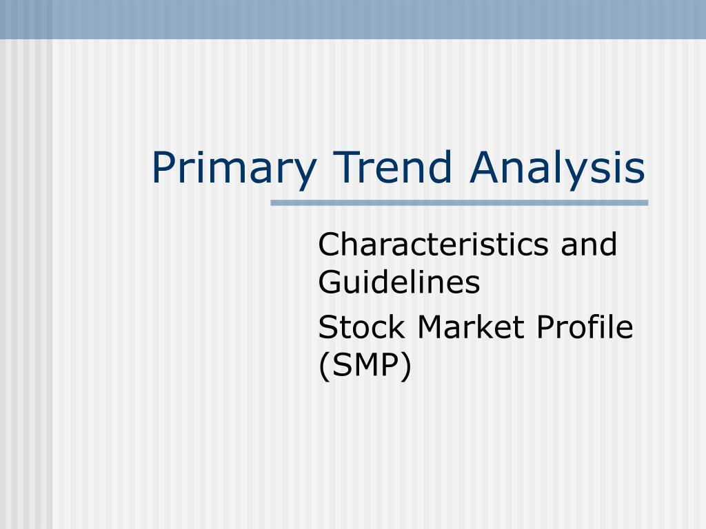 Primary Trend Analysis