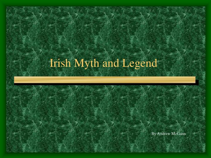Irish Myth and Legend