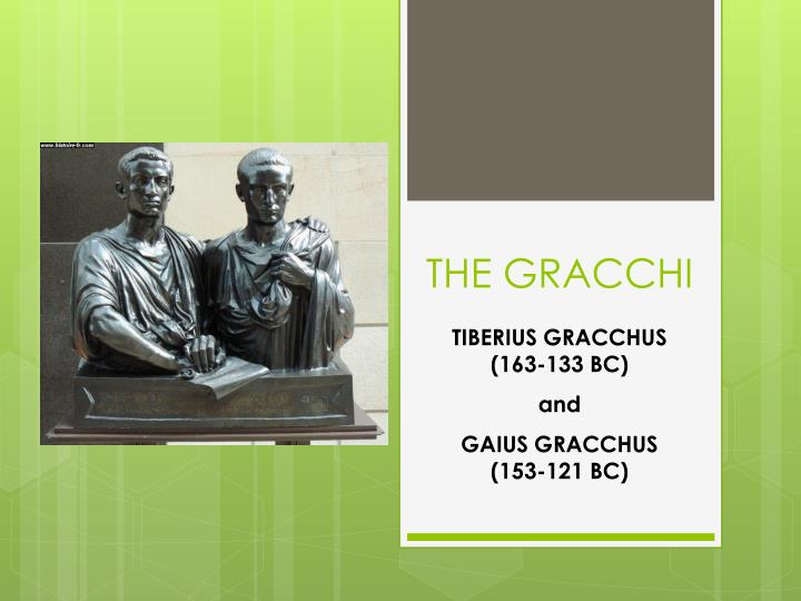 tiberius gracchus would be saviour or Start studying tiberius and gaius gracchus learn vocabulary, terms, and more with flashcards, games, and other study tools.