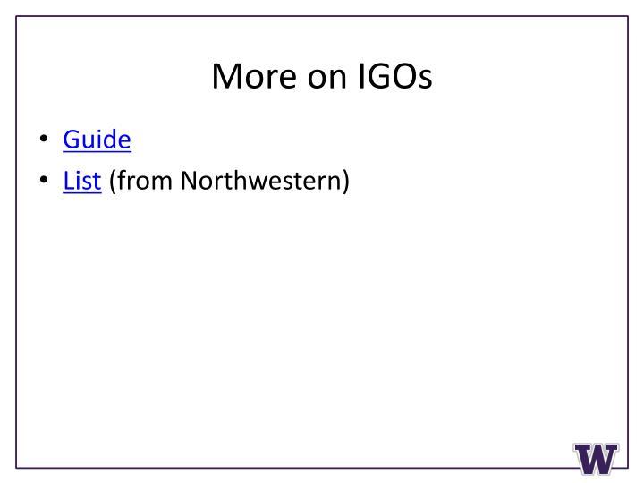 More on IGOs