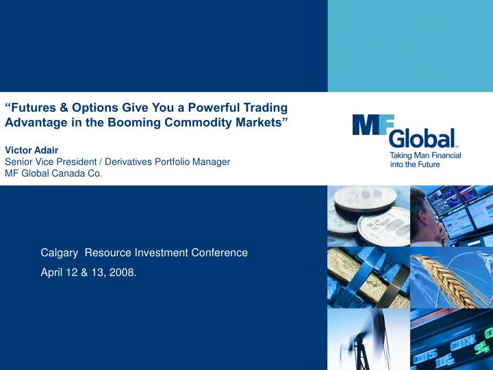 Calgary resource investment conference april 12 13 2008
