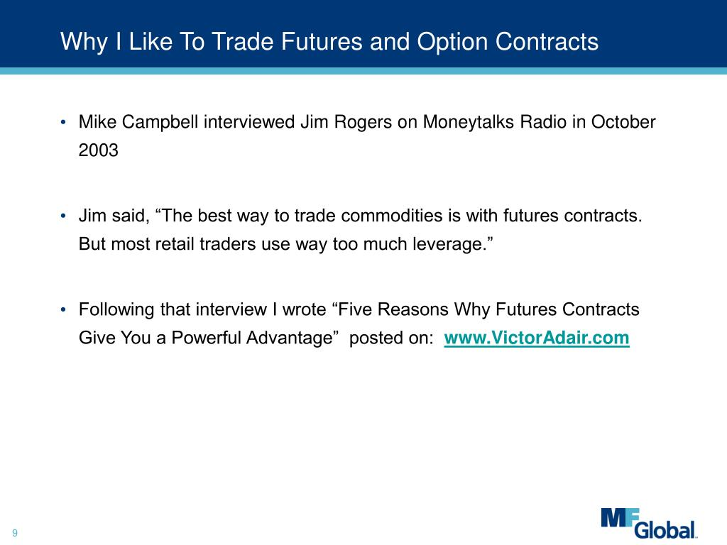 Why I Like To Trade Futures and Option Contracts