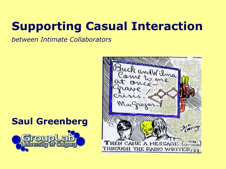 supporting casual interaction between intimate collaborators n.