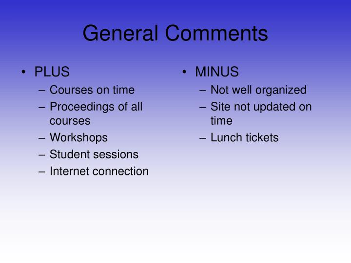 General comments