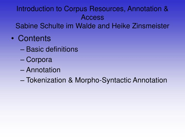 Introduction to Corpus Resources, Annotation & Access