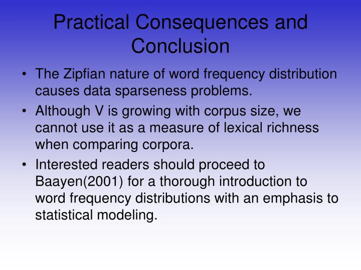 Practical Consequences and Conclusion