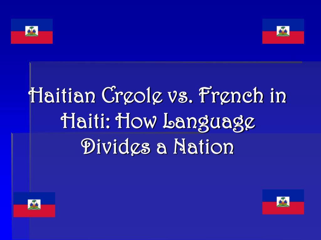 haitian creole vs french in haiti how language divides a nation l.