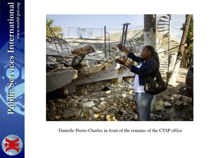Danielle Pierre-Charles in front of the remains of the CTSP office