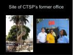 site of ctsp s former office