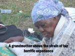 a grandmother shows the strain of her horrific experience