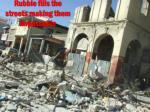 rubble fills the streets making them impassable