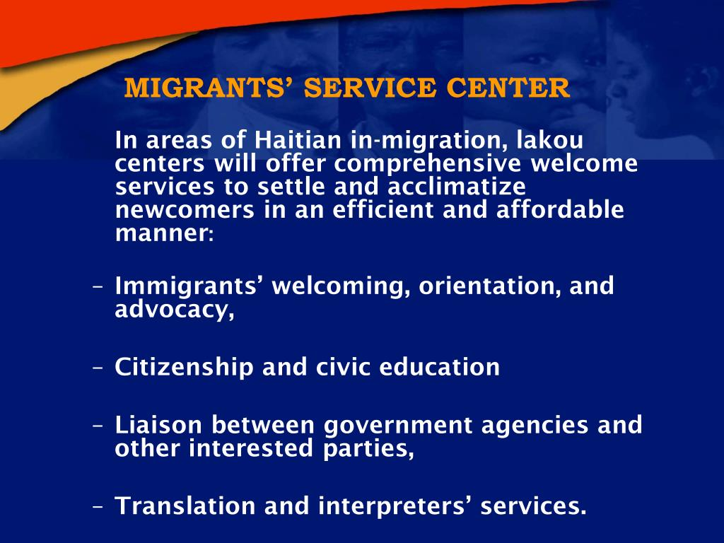 In areas of Haitian in‑migration, lakou centers will offer comprehensive welcome services to settle and acclimatize newcomers in an efficient and affordable manner