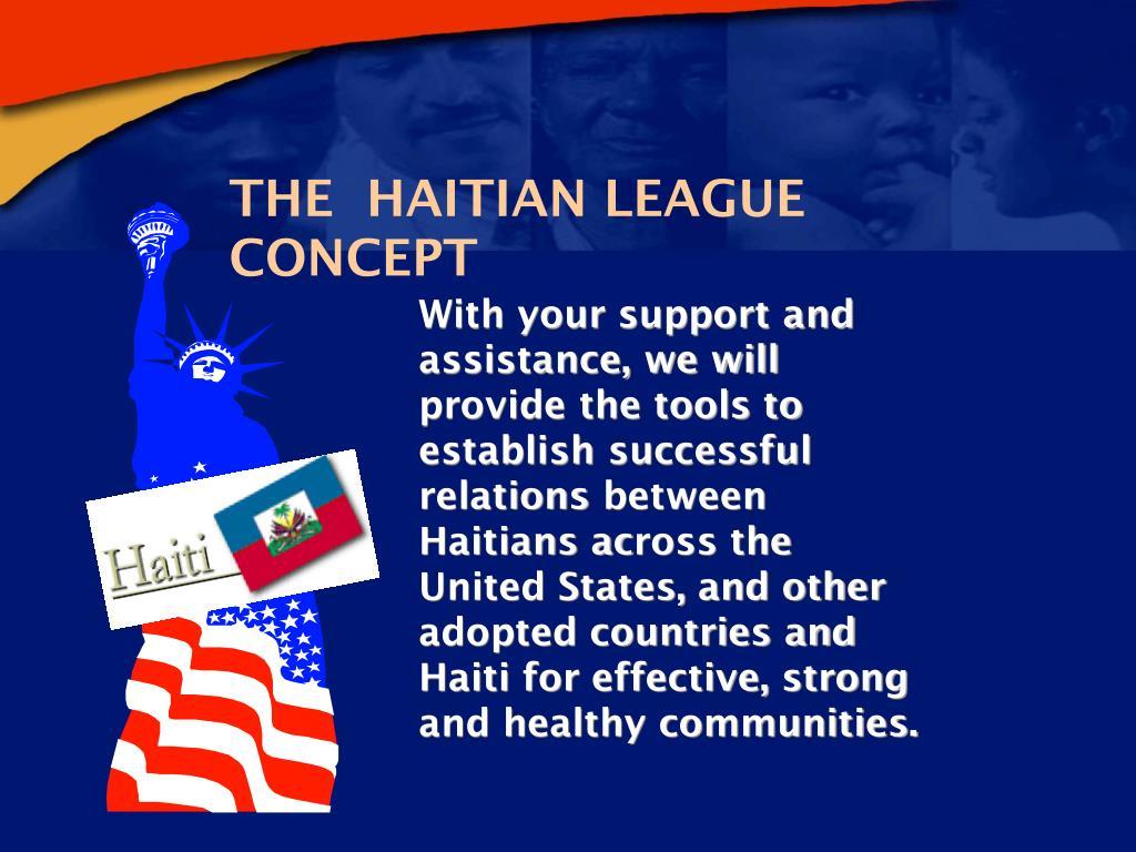 THE  HAITIAN LEAGUE CONCEPT