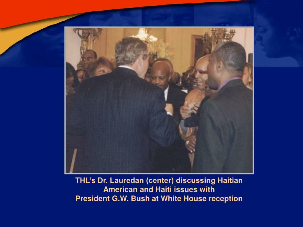 THL's Dr. Lauredan (center) discussing Haitian American and Haiti issues with