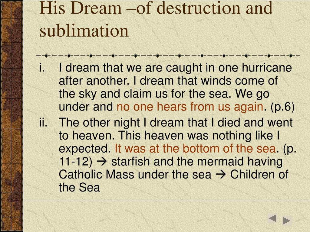 His Dream –of destruction and sublimation