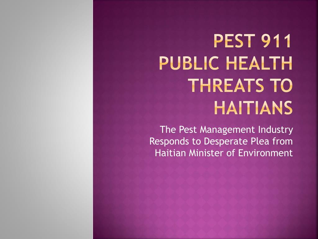 pest 911 public health threats to haitians l.