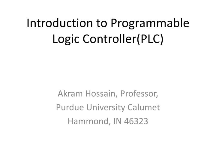 PPT - Introduction to Programmable Logic Controller(PLC