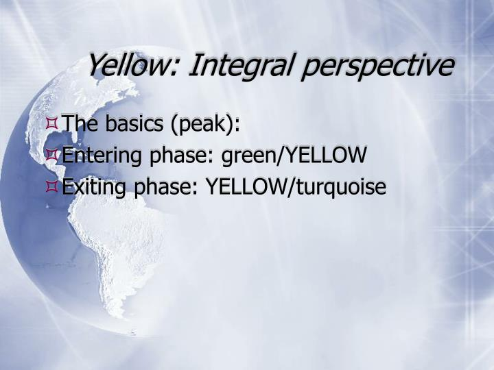 Yellow: Integral perspective