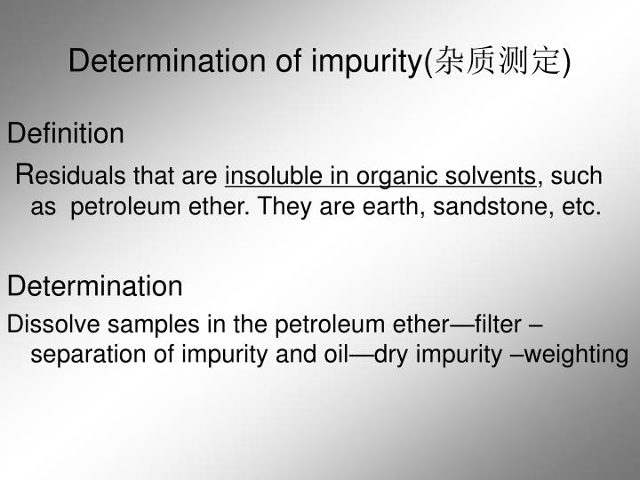 Determination of impurity(
