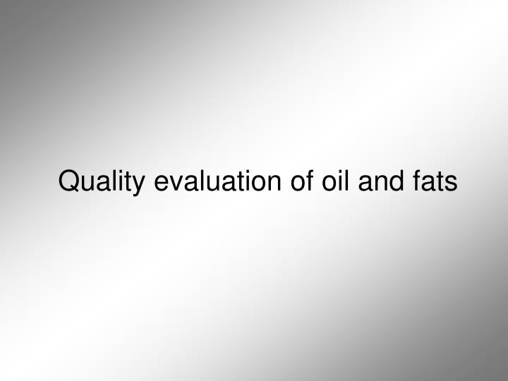 Quality evaluation of oil and fats