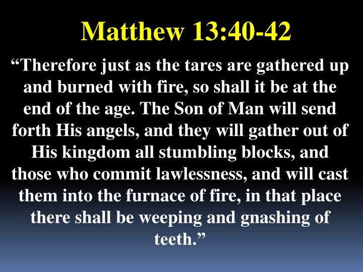 Matthew 13:40-42
