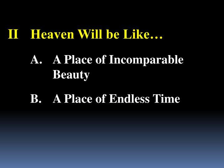 IIHeaven Will be Like…