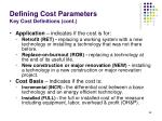 defining cost parameters key cost definitions cont