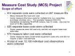 measure cost study mcs project scope of effort