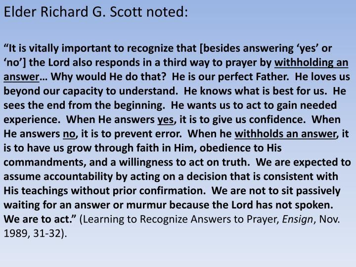 Elder Richard G. Scott noted: