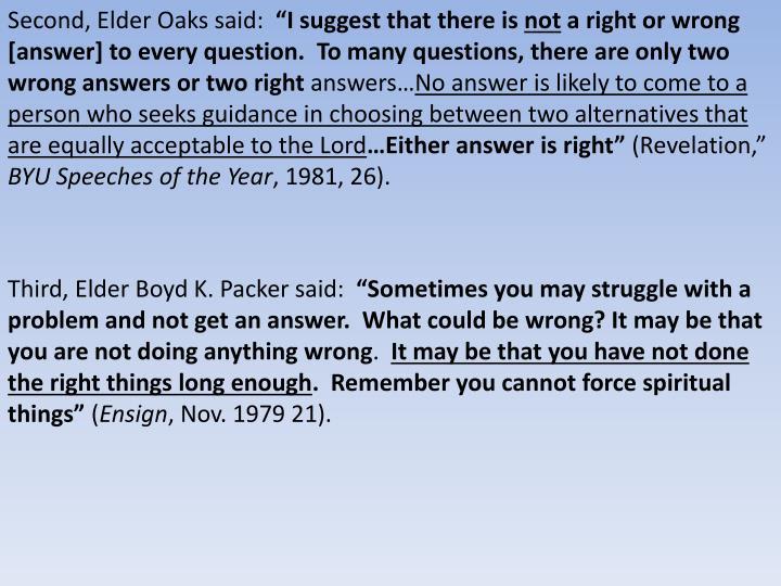 Second, Elder Oaks said: