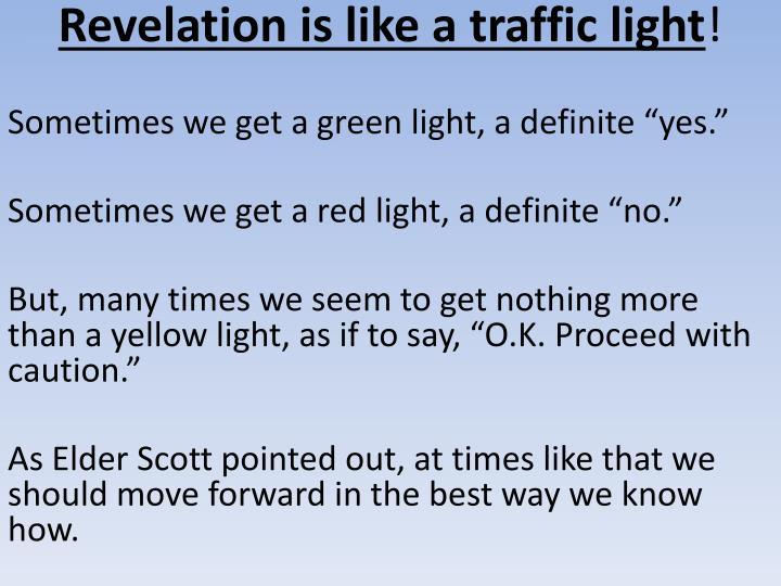 Revelation is like a traffic light