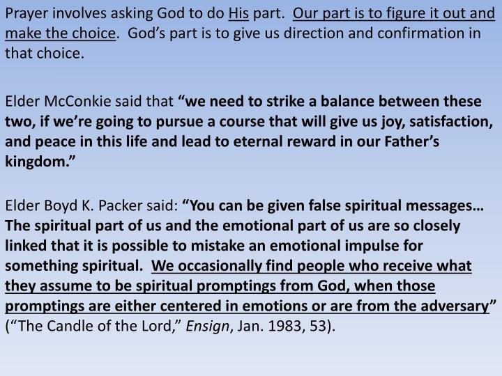 Prayer involves asking God to do